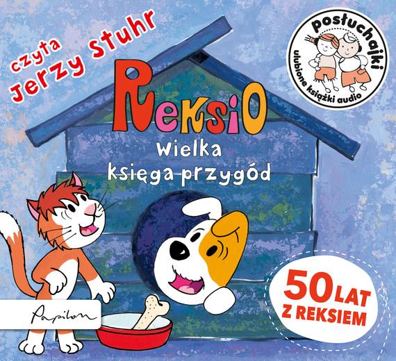 okładka Posłuchajki. Reksio. Wielka księga przygód, Audiobook | Anna Sójka, Marek Glowiński, Ewa Barska