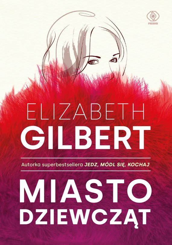 okładka Miasto dziewcząt, Ebook | Elizabeth Gilbert