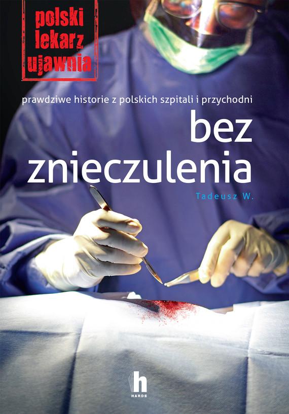 okładka Bez znieczuleniaebook | epub, mobi | Tadeusz W.