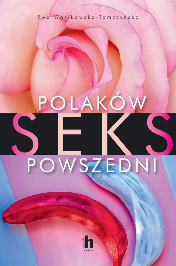 okładka Polaków Sex powszedniebook | epub, mobi | Wąsikowska-Tomczyńska Ewa
