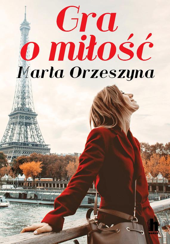 okładka Gra o miłość, Ebook | Marta Orzeszyna