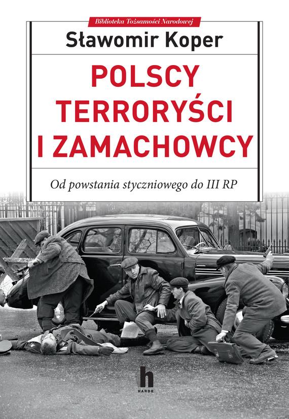 okładka Polscy terroryści i zamachowcyebook | epub, mobi | Sławomir Koper