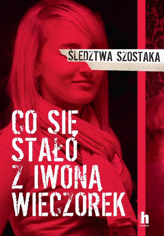 okładka Co się stało z Iwoną Wieczorek, Ebook   Janusz Szostak
