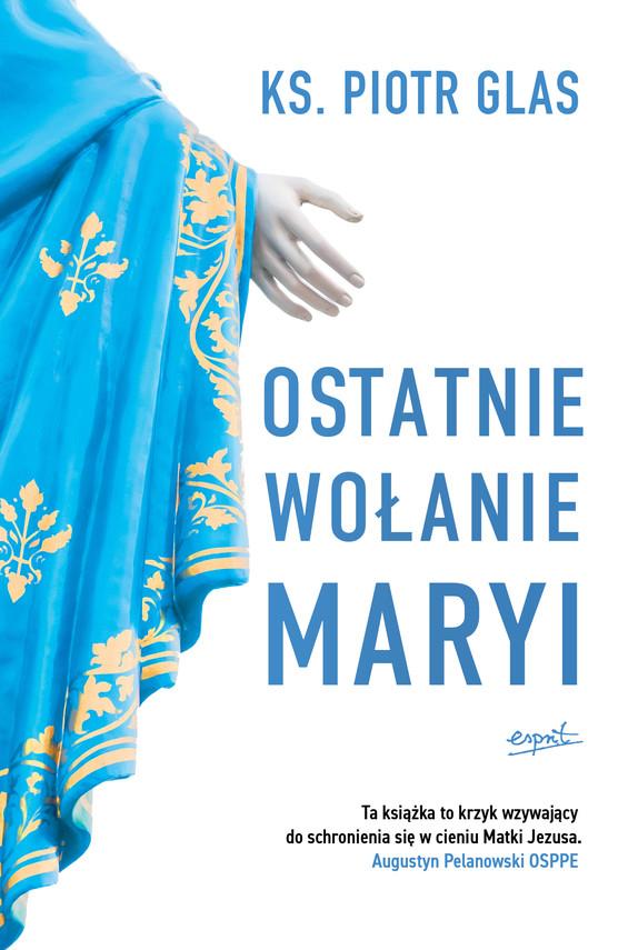 okładka Ostatnie wołanie Maryi, Ebook | ks. Piotr Glas