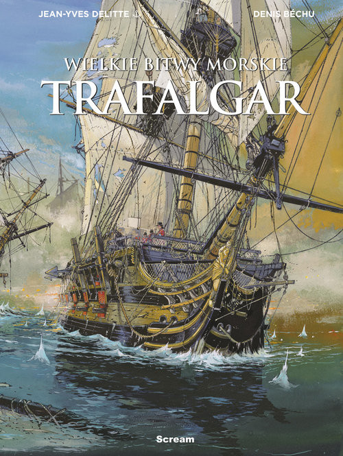 okładka Wielkie bitwy morskie Trafalgar, Książka | Delitte Jean-Yves, Denis Bechu