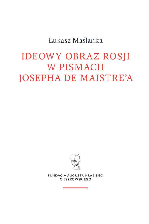 okładka Ideowy obraz Rosji w pismach Josepha de Maistre'a, Książka | Maślanka Łukasz