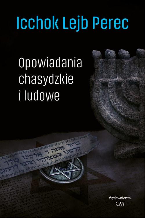 okładka Opowiadania chasydzkie i ludowe, Książka   Icchok Lejb  Perec