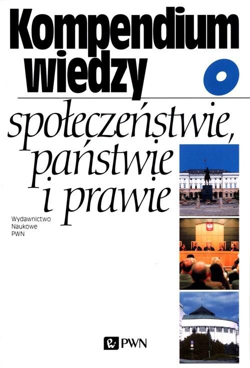 okładka Kompendium wiedzy o społeczeństwie, państwie i prawie, Książka | Praca Zbiorowa