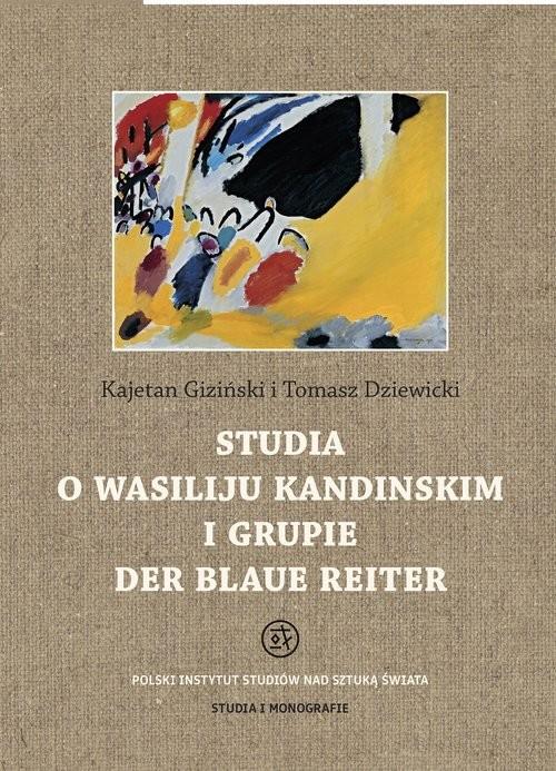 okładka Studia o Wasiliju Kandinskim i grupie Der Blaue Reiter, Książka | Praca Zbiorowa