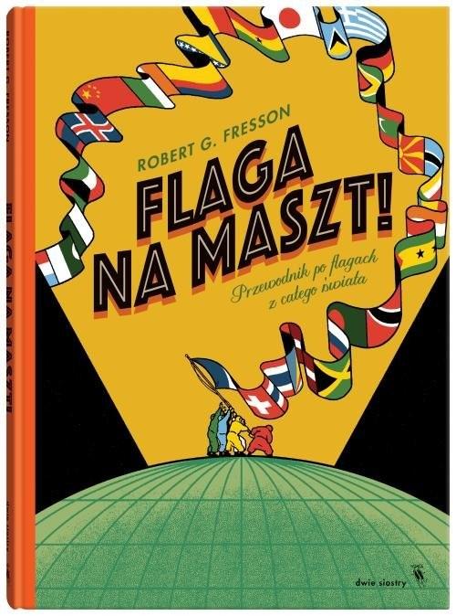 okładka Flaga na maszt!książka |  | Robert G. Fresson