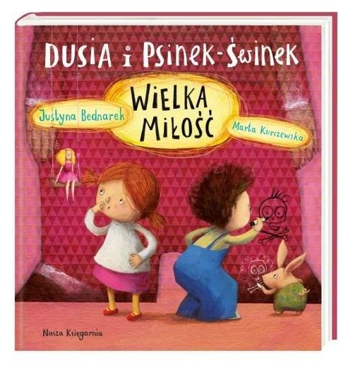 okładka Dusia i Psinek-Świnek. Wielka miłość, Książka   Justyna Bednarek
