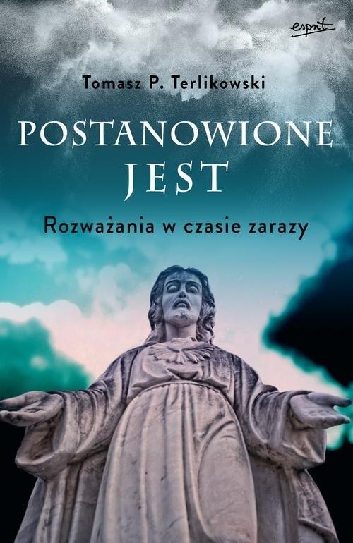 okładka Postanowione jest Rozważania w czasie zarazy, Książka   Terlikowski Tomasz P.