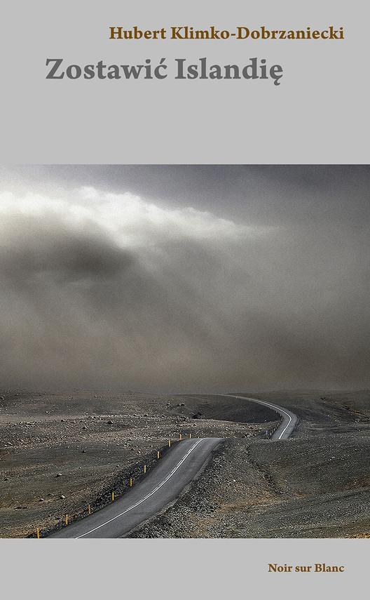 okładka Zostawić Islandię, Ebook | Hubert Klimko-Dobrzaniecki