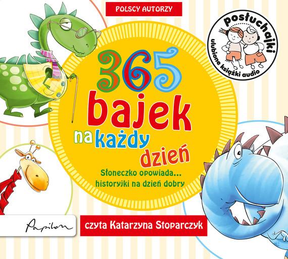 okładka Posłuchajki. 365 bajek na każdy dzień. Słoneczko opowiada... historyjki na dzień dobryaudiobook | MP3 | autor zbiorowy