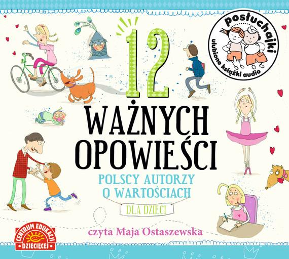 okładka Posłuchajki. 12 ważnych opowieści. Polscy autorzy o wartościach dla dzieci, Audiobook | autor zbiorowy