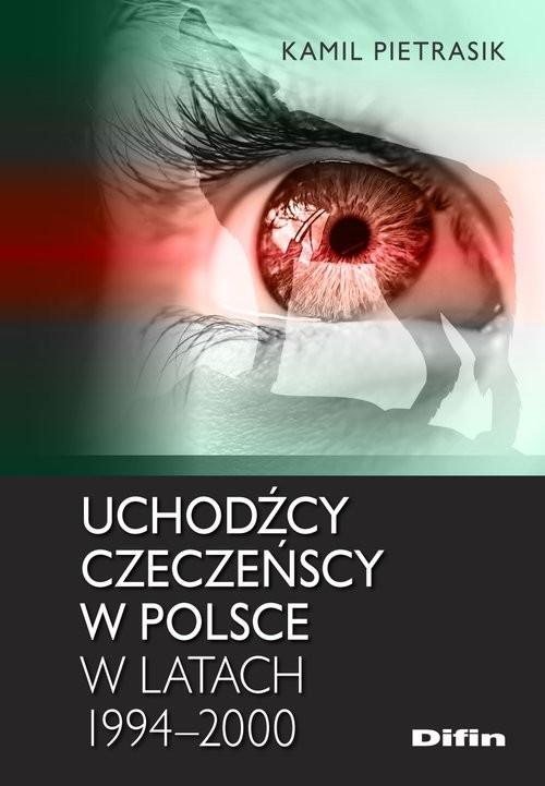 okładka Uchodźcy czeczeńscy w Polsce w latach 1994-2000, Książka | Kamil Pietrasik