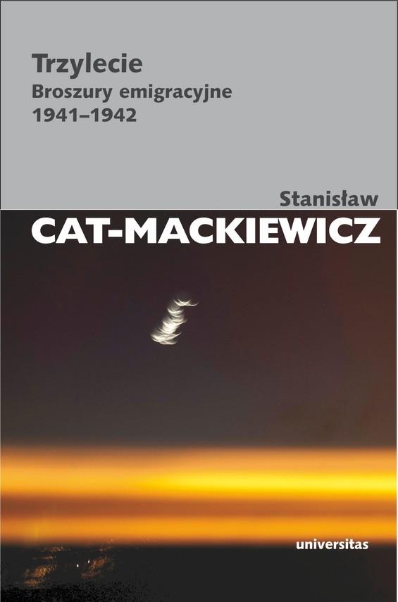 okładka Trzylecie. Broszury emigracyjne 1941-1942, Ebook | Stanisław Cat-Mackiewicz