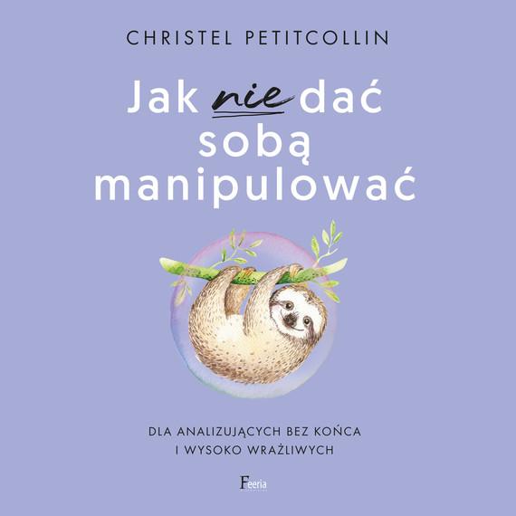 okładka Jak nie dać sobą manipulować, Audiobook | Christel Petitcollin