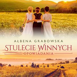 okładka Stulecie Winnych. Opowiadaniaaudiobook | MP3 | Ałbena  Grabowska
