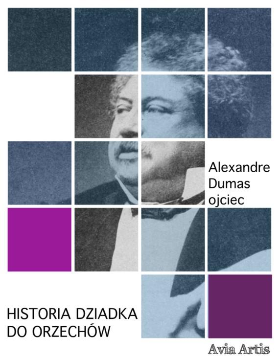 okładka Historia dziadka do orzechówebook   epub, mobi   Aleksander Dumas (Ojciec)