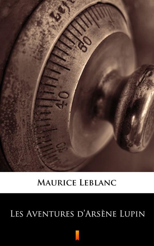 okładka Les Aventures d'Arsène Lupinebook | epub, mobi | Maurice Leblanc
