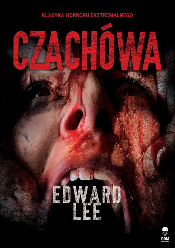 okładka Czachówa, Ebook   Edward Lee