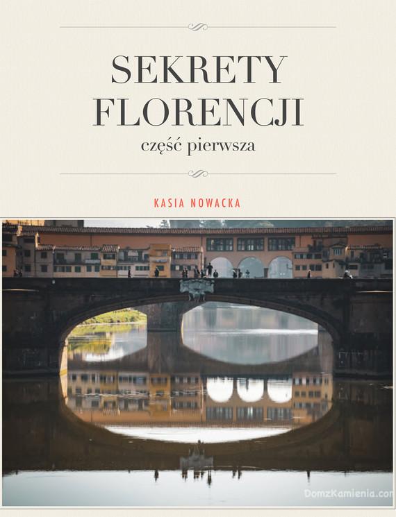 okładka Sekrety Florencjiebook | epub, mobi | Kasia Nowacka