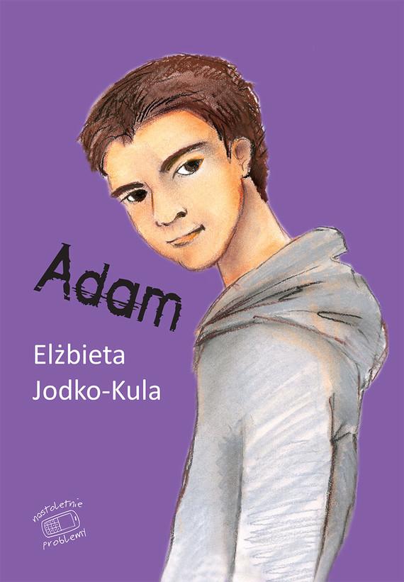 okładka Nastoletnie problemy. Adamebook | epub, mobi | Elżbieta Jodko-Kula