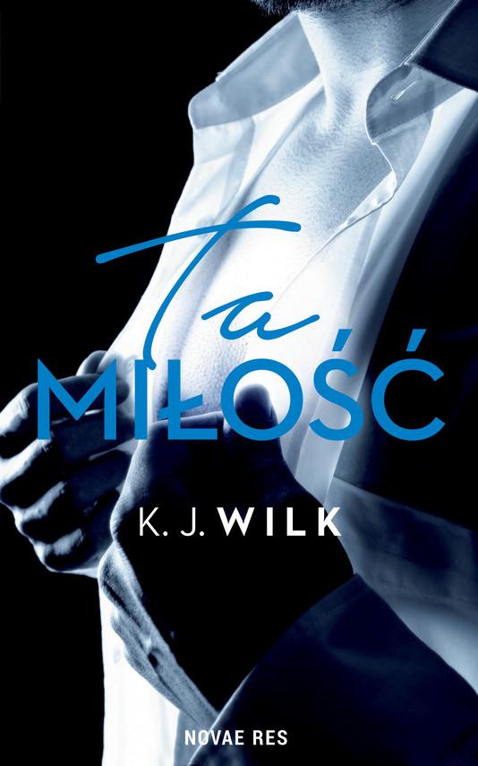 okładka Ta miłość, Ebook   K.J. Wilk