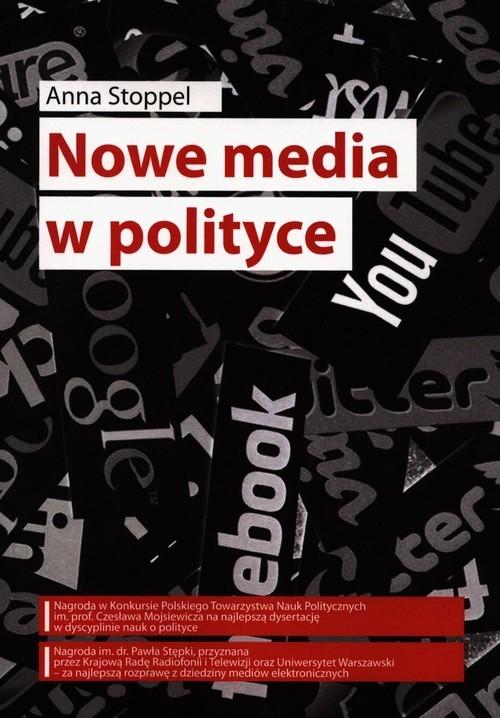 okładka Nowe media w polityce, Książka   Stoppel Anna