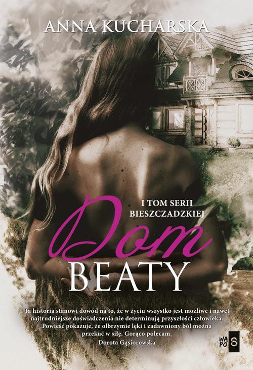 okładka Dom Beaty Tom 1, Książka | Anna Kucharska