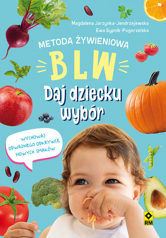okładka Metoda żywieniowa BLW, Ebook | Magdalena Jarzynka-Jendrzejewska, Ewa Sypnik-Pogorzelska
