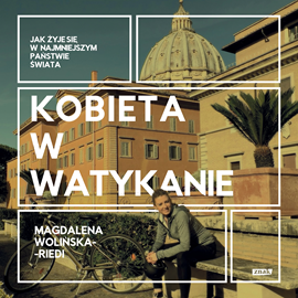 okładka Kobieta w Watykanie. Jak żyje się w najmniejszym państwie świataaudiobook | MP3 | Magdalena Wolińska-Riedi