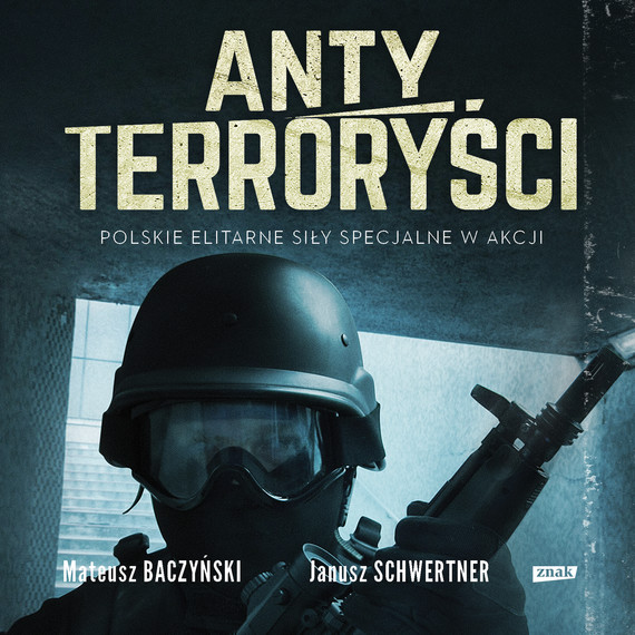 okładka Antyterroryści, Audiobook   Mateusz Baczyński, Janusz Schwertner