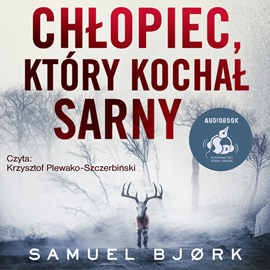 okładka Chłopiec, który kochał sarnyaudiobook | MP3 | Samuel Bjørk