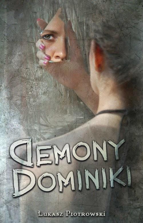 okładka Demony Dominiki, Książka | Piotrowski Łukasz