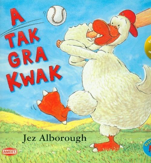 okładka A tak gra Kwak KWA-4, Książka | Alborough Jez