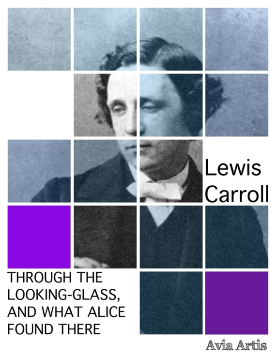 okładka Through the Looking-Glass, and What Alice Found There, Ebook | Lewis Carroll