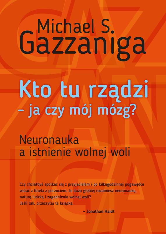 okładka Kto tu rządzi - ja czy mój mózg?ebook | epub, mobi | Michael S.  Gazzaniga