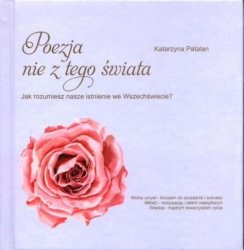 okładka Poezja nie z tego świata, Książka | Patalan Katarzyna