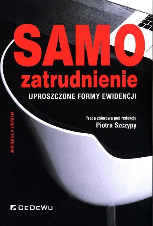 okładka Samozatrudnienie Uproszczone formy ewidencji, Książka | Praca Zbiorowa