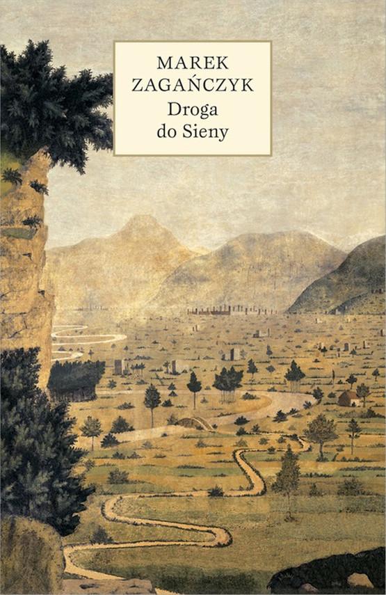 okładka Droga do Sieny, Ebook | Marek Zagańczyk