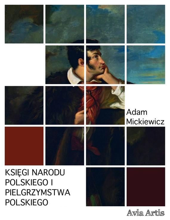 okładka Księgi narodu polskiego i pielgrzymstwa polskiego, Ebook | Adam Mickiewicz