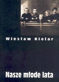 okładka Nasze młode lataksiążka      Kielar Wiesław