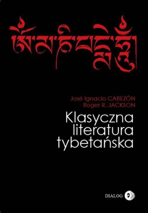 okładka Klasyczna literatura tybetańska, Ebook | Roger R. Jackson, José Ignacio Cabezón