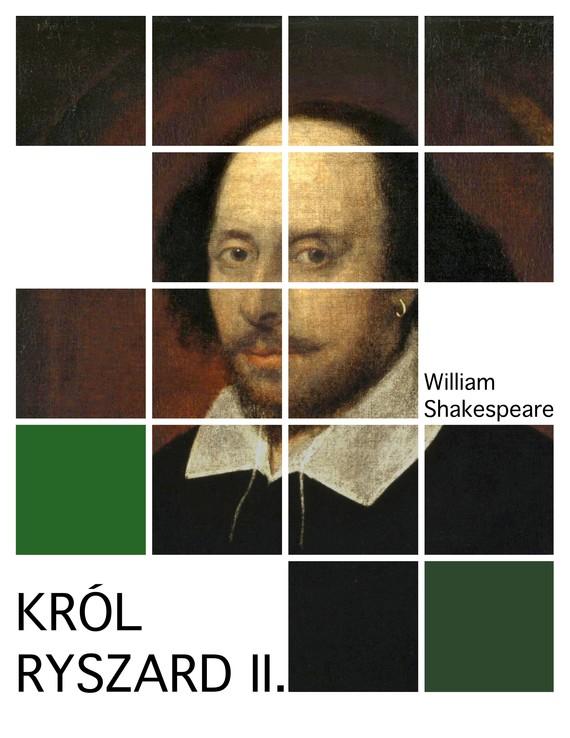 okładka Król Ryszard II, Ebook | William Shakespeare