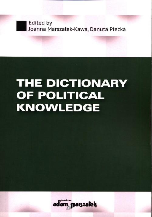 okładka The Dictionary of Political Knowledge, Książka   Joanna Marszałek-Kawa, Danuta Plecka