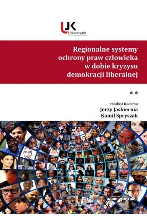 okładka Regionalne systemy ochrony praw człowieka w dobie kryzysu demokracji liberalnej Tom 2książka     
