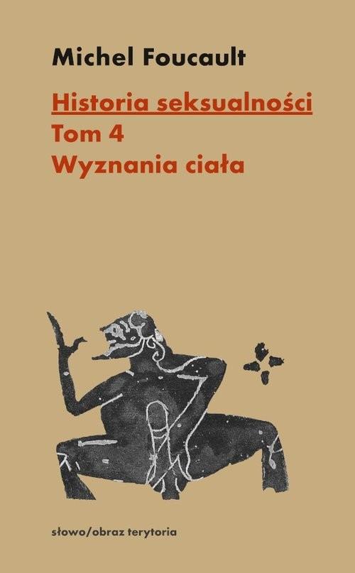 okładka Historia seksualności Tom 4 Wyznania ciała, Książka   Michel Foucault