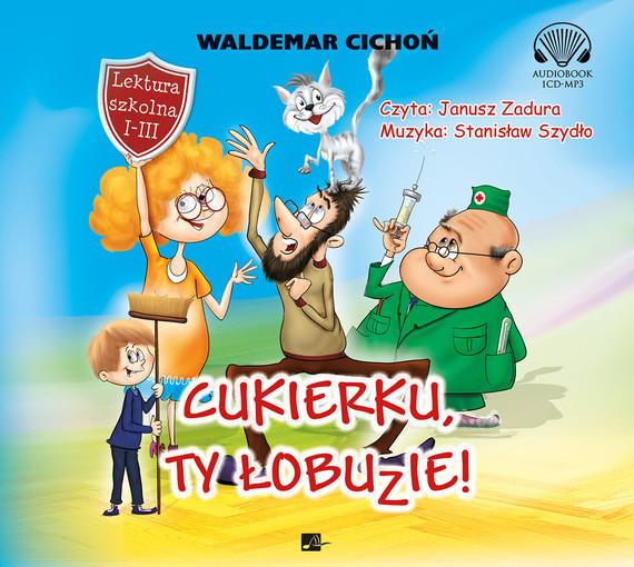 okładka Cukierku, ty łobuzie!, Audiobook | Waldemar Cichoń